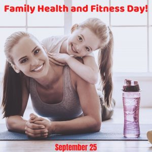 Sept. 25 is Family Health and Fitness Day 2021!