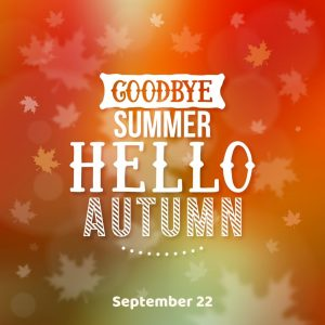 Goodbye Summer and Hello Autumn 2021! (Sept. 22)