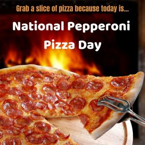 National Pepperoni Pizza Day 2021!